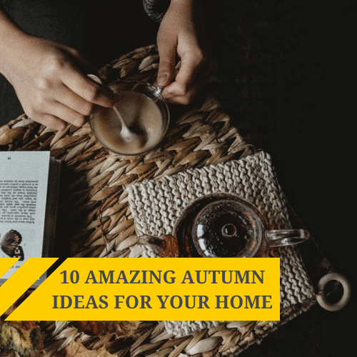 10 Amazing Autumn Ideas For Your Home