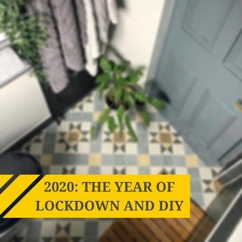 2020: The year of lockdown and DIY