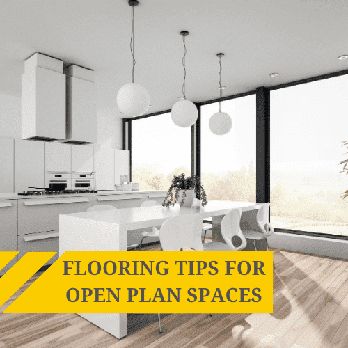 Flooring Tips for Open Plan Spaces