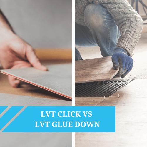LVT Click Vs Glue Down