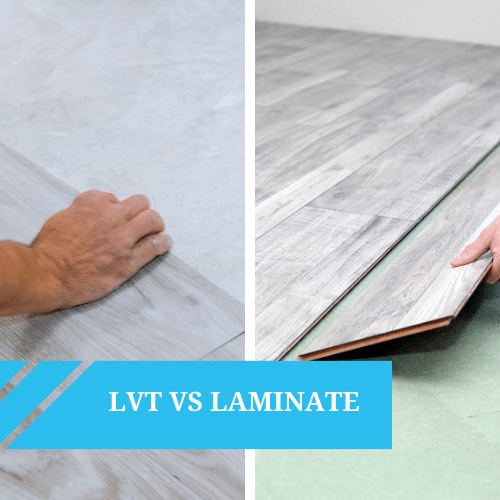 LVT Vs Laminate Flooring