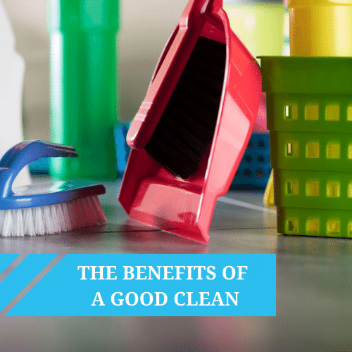 The Benefits of Cleaning Your Home