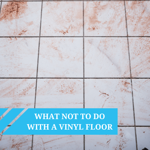 Do not do this with a vinyl floor